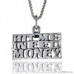 Sterling Silver HIT ME I NEED MONEY Word Necklace, w/ 18 in Box Chain