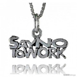 Sterling Silver SAY NO TO WORK Word Necklace, w/ 18 in Box Chain