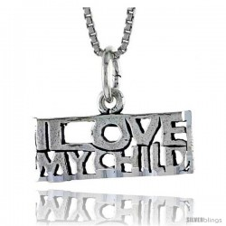 Sterling Silver I LOVE MY CHILD Word Necklace, w/ 18 in Box Chain