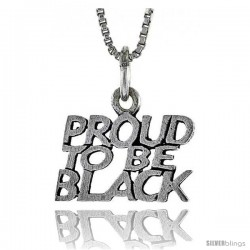 Sterling Silver PROUD TO BE BLACK Word Necklace, w/ 18 in Box Chain