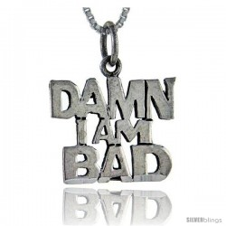 Sterling Silver Damn, I'm Bad Talking Pendant, 1 in wide
