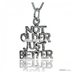 Sterling Silver Not Older, Just Better Talking Pendant, 1 in wide