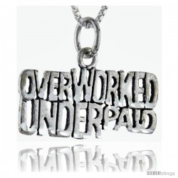 Sterling Silver Overworked, Underpaid Talking Pendant, 1 in wide