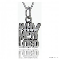 Sterling Silver Why Me Lord Talking Pendant, 1 in wide