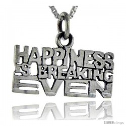 Sterling Silver Happiness is Breaking Even Talking Pendant, 1 in wide