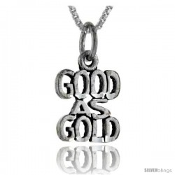 Sterling Silver Good As Gold Talking Pendant, 1 in wide