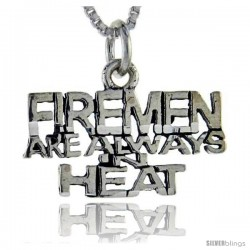 Sterling Silver Fireman are always in Heat 1 in wide Talking Pendant